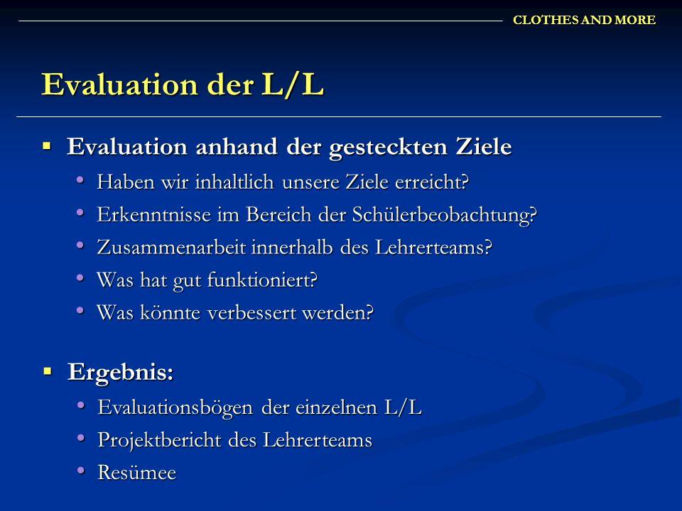 Evaluation der L/L Evaluation anhand der gesteckten Ziele Ergebnis: