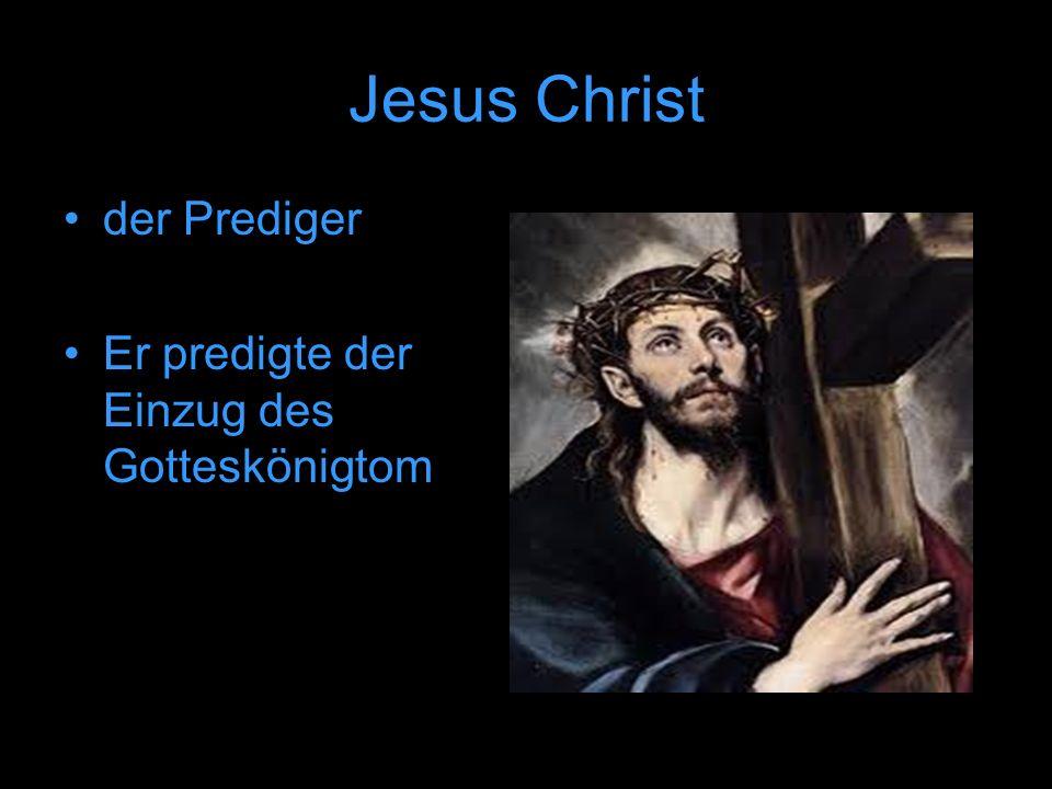 Jesus Christ der Prediger Er predigte der Einzug des Gotteskönigtom
