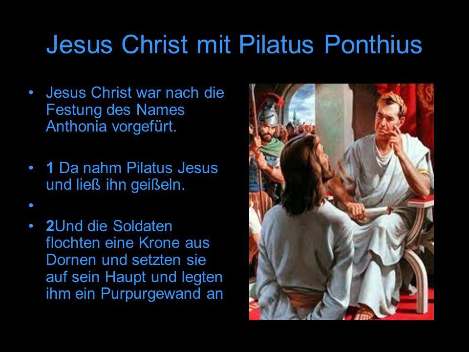 Jesus Christ mit Pilatus Ponthius