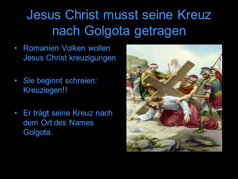 Jesus Christ musst seine Kreuz nach Golgota getragen