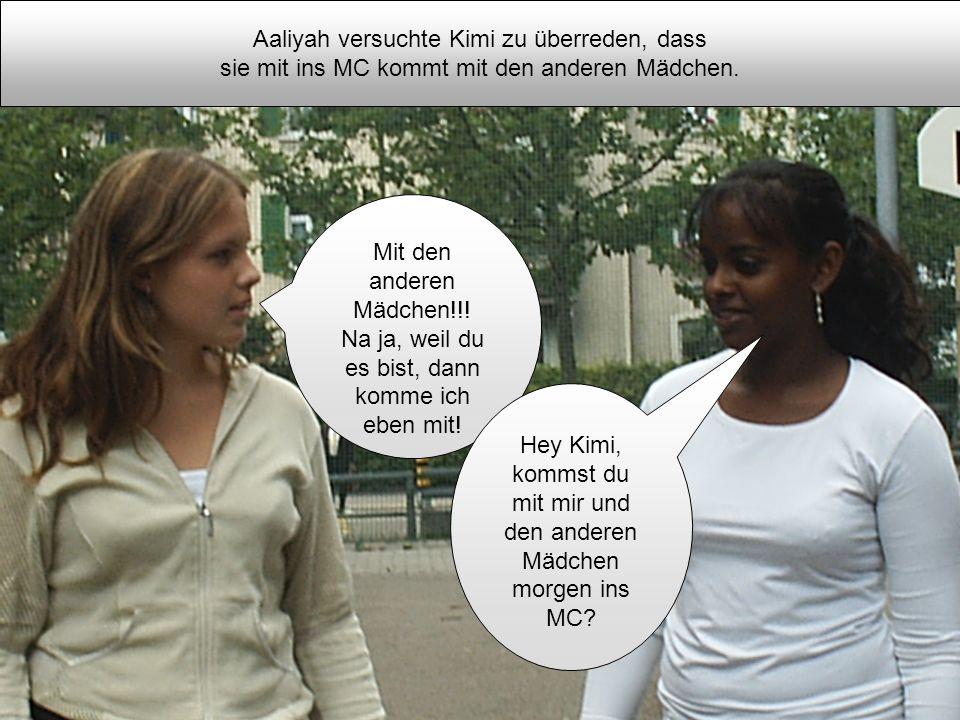 Aaliyah versuchte Kimi zu überreden, dass