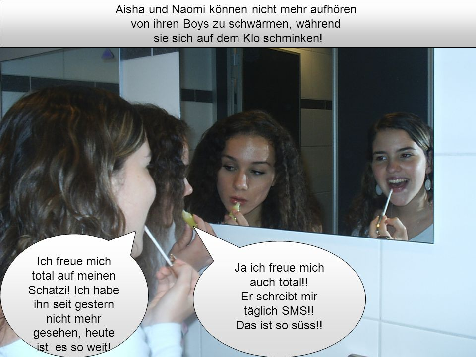 Aisha und Naomi können nicht mehr aufhören