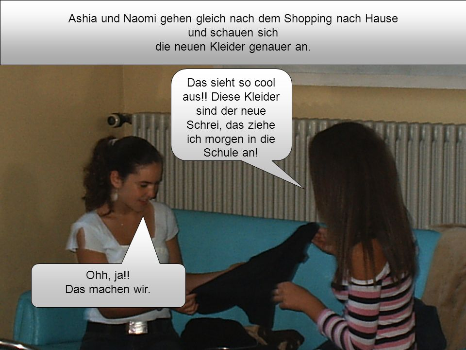 Ashia und Naomi gehen gleich nach dem Shopping nach Hause