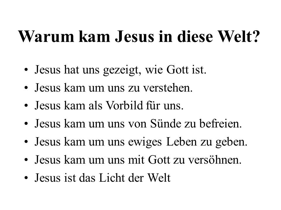 Warum kam Jesus in diese Welt