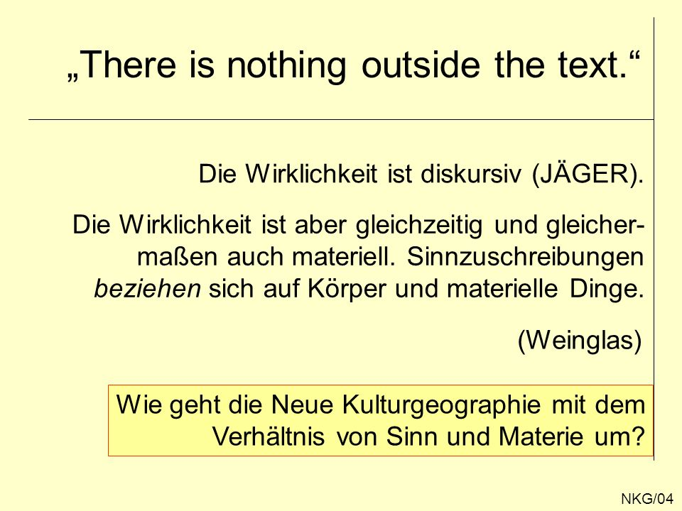 """There is nothing outside the text."