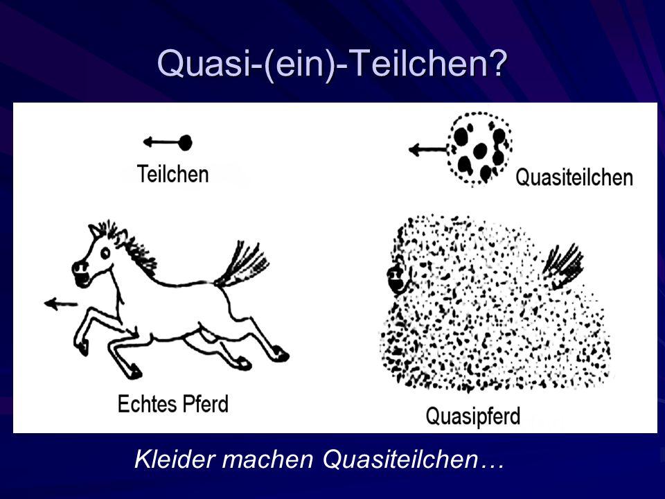 Quasi-(ein)-Teilchen