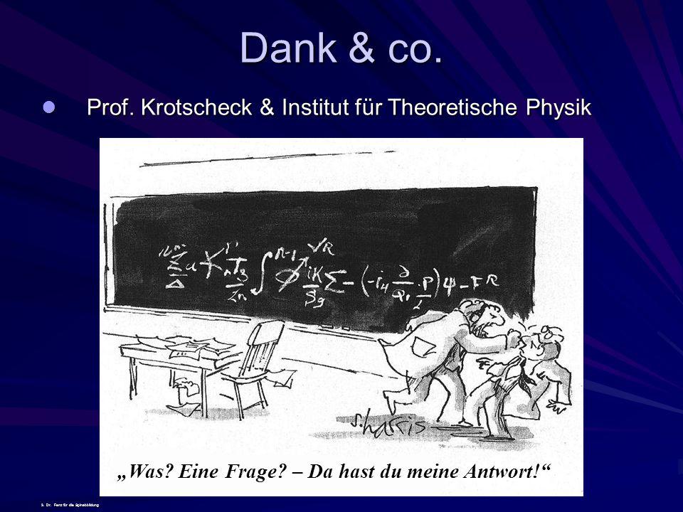 Dank & co. Prof. Krotscheck & Institut für Theoretische Physik