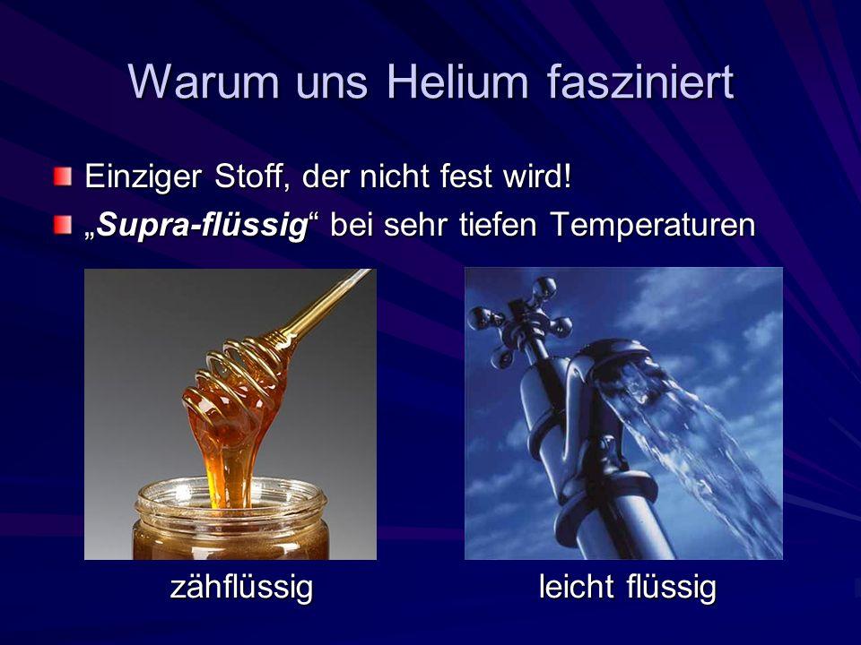 Warum uns Helium fasziniert