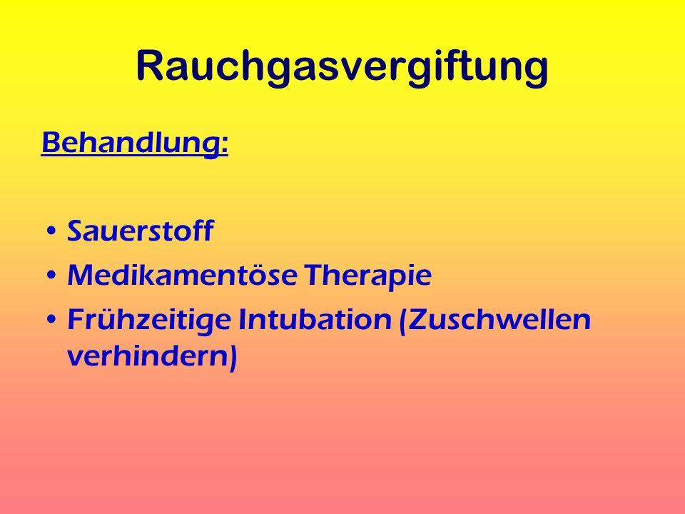 Rauchgasvergiftung Behandlung: Sauerstoff Medikamentöse Therapie
