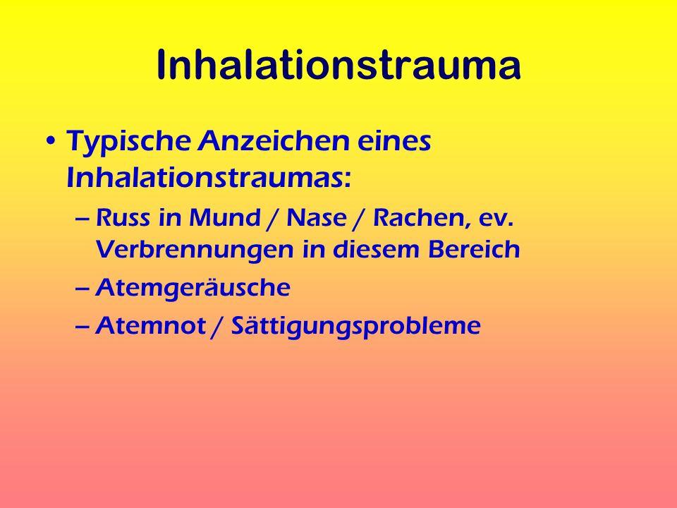 Inhalationstrauma Typische Anzeichen eines Inhalationstraumas: