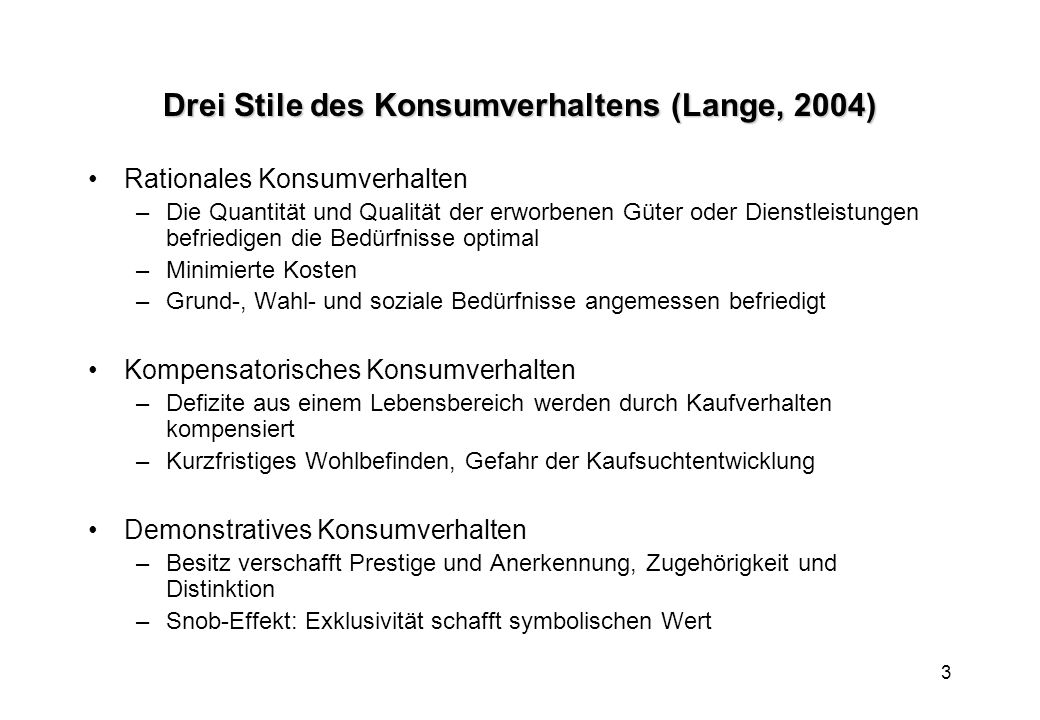 Drei Stile des Konsumverhaltens (Lange, 2004)