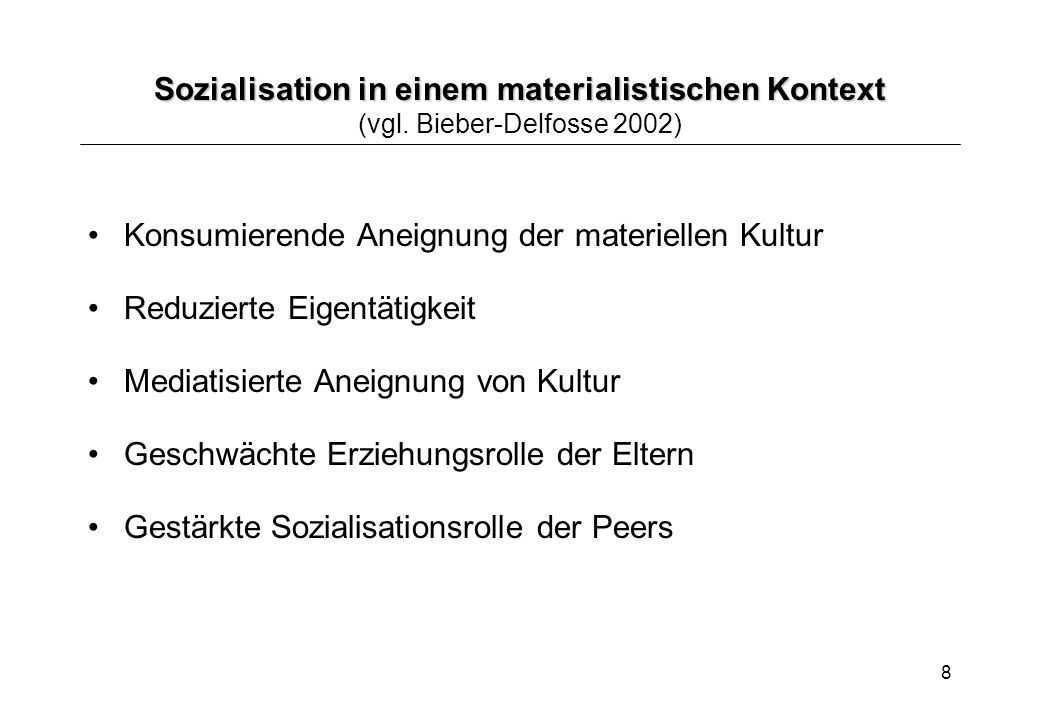 Sozialisation in einem materialistischen Kontext (vgl