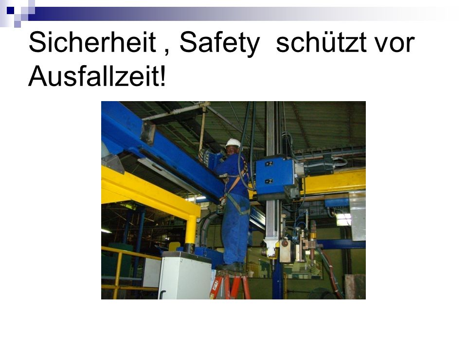 Sicherheit , Safety schützt vor Ausfallzeit!