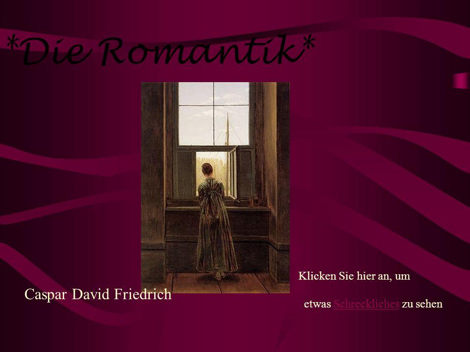 *Die Romantik* etwas Schreckliches zu sehen Caspar David Friedrich