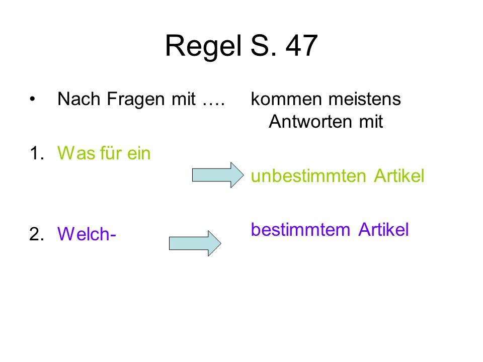 Regel S. 47 Nach Fragen mit …. 1. Was für ein 2. Welch-