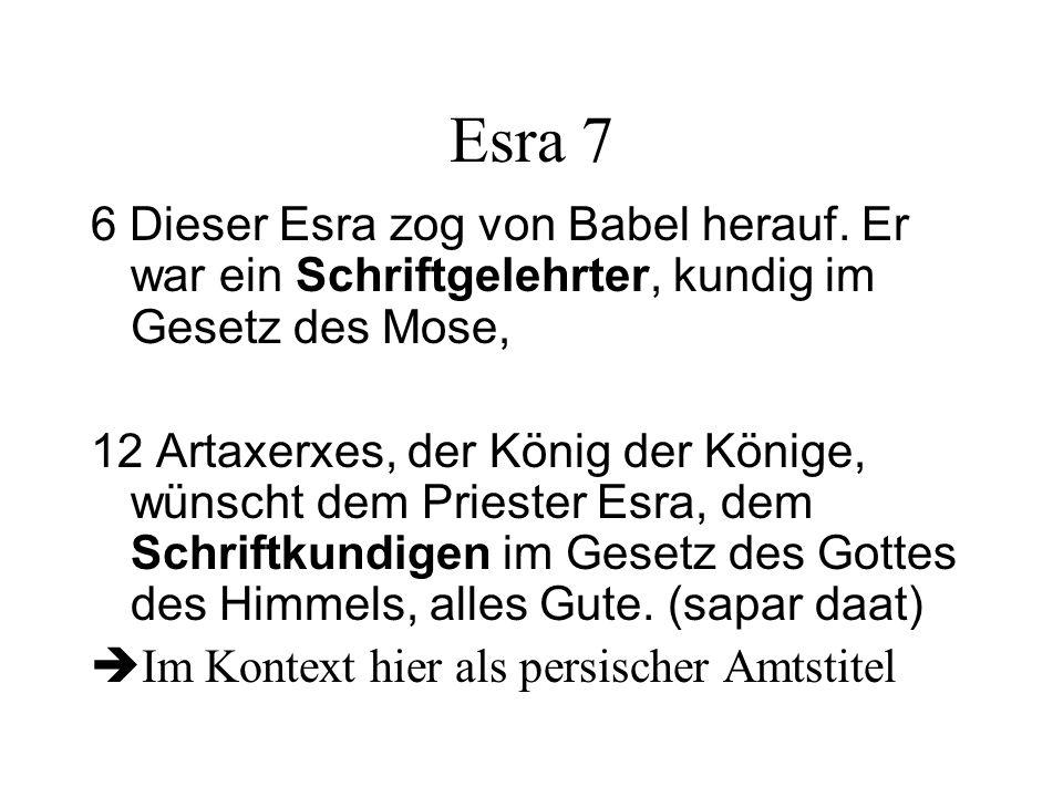 Esra 7 6 Dieser Esra zog von Babel herauf. Er war ein Schriftgelehrter, kundig im Gesetz des Mose,