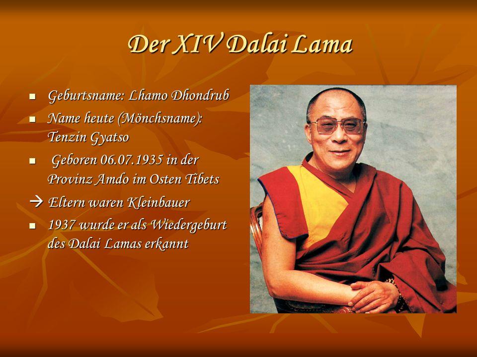Der XIV Dalai Lama Geburtsname: Lhamo Dhondrub