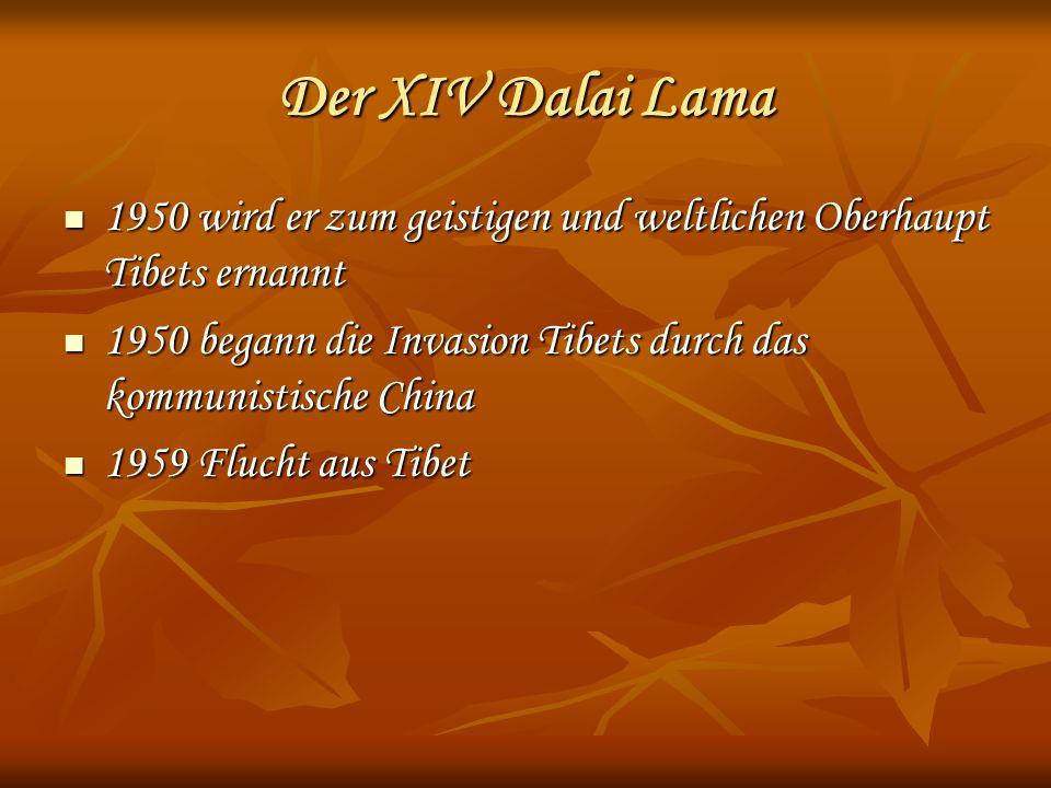 Der XIV Dalai Lama 1950 wird er zum geistigen und weltlichen Oberhaupt Tibets ernannt.