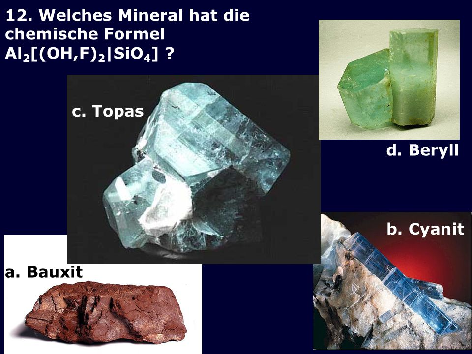 12. Welches Mineral hat die