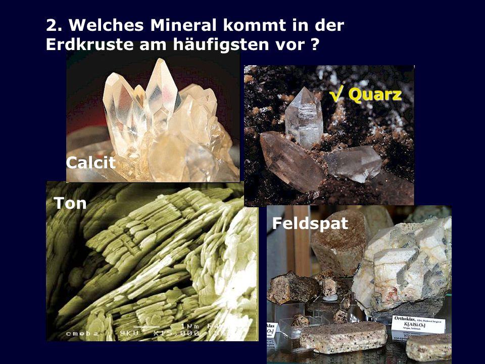 2. Welches Mineral kommt in der