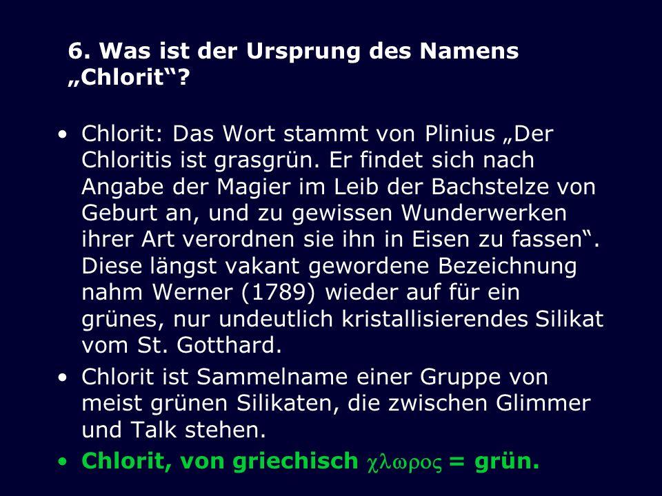 """6. Was ist der Ursprung des Namens """"Chlorit"""