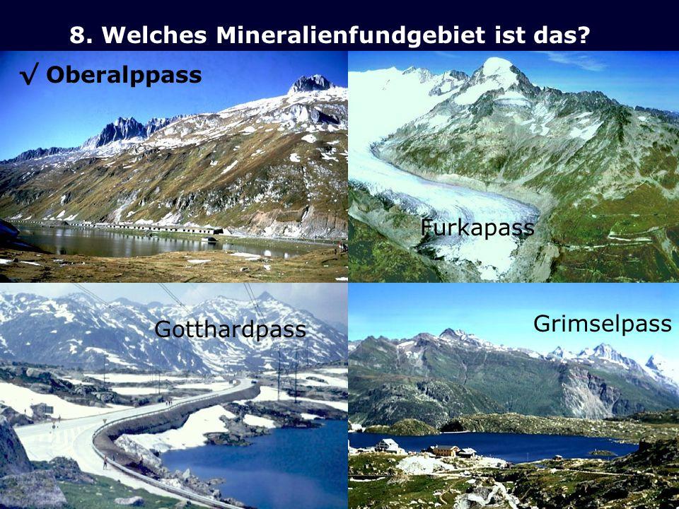 8. Welches Mineralienfundgebiet ist das