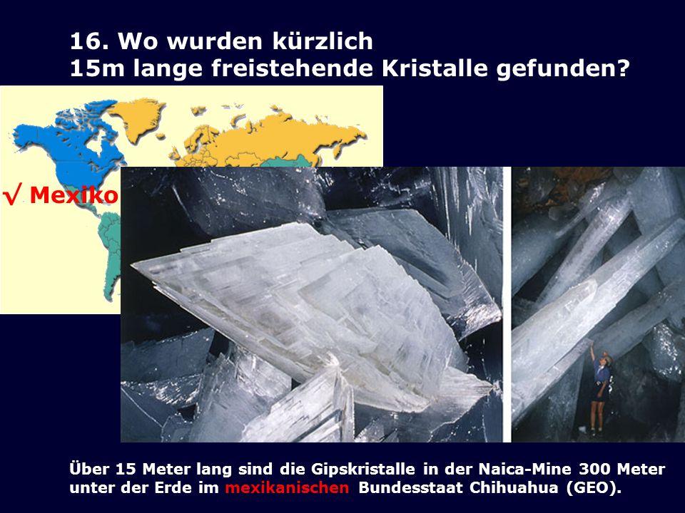 15m lange freistehende Kristalle gefunden