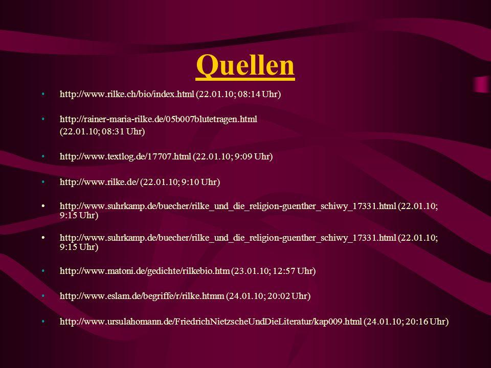 Quellen http://www.rilke.ch/bio/index.html (22.01.10; 08:14 Uhr)
