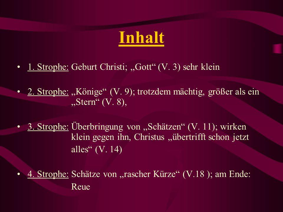 "Inhalt 1. Strophe: Geburt Christi; ""Gott (V. 3) sehr klein"
