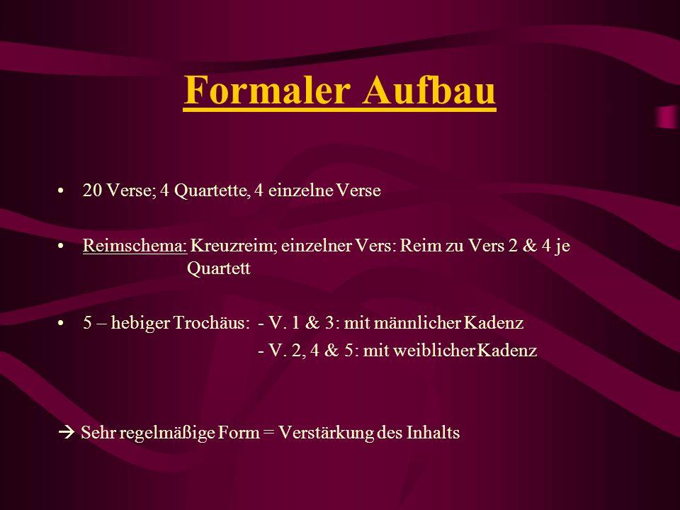 Formaler Aufbau 20 Verse; 4 Quartette, 4 einzelne Verse