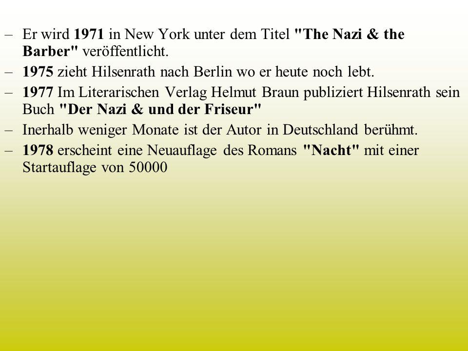 Er wird 1971 in New York unter dem Titel The Nazi & the Barber veröffentlicht.