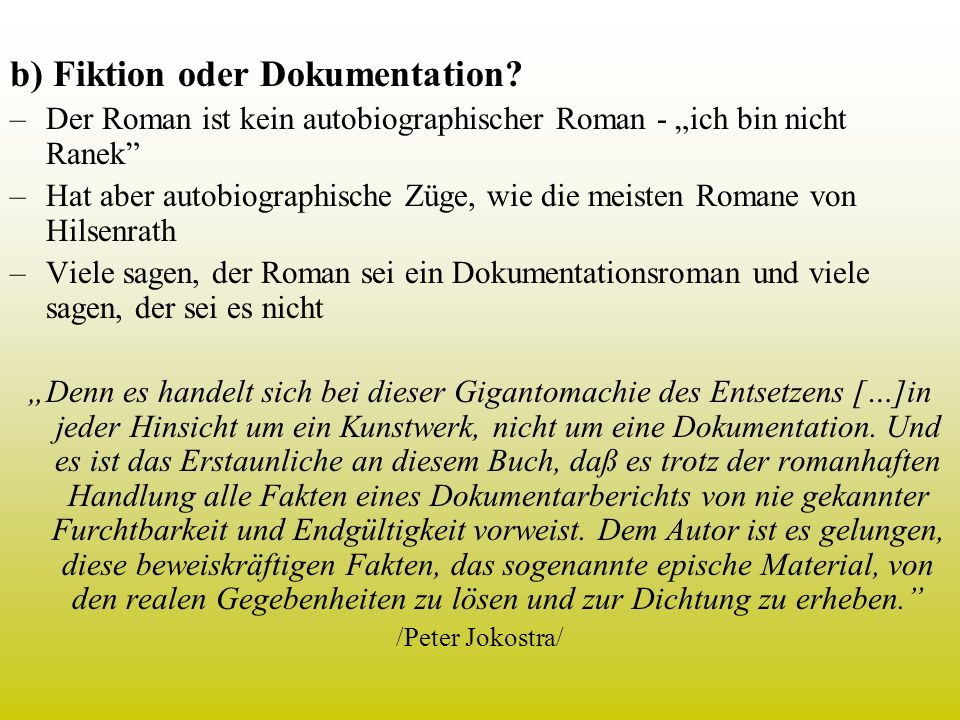 b) Fiktion oder Dokumentation