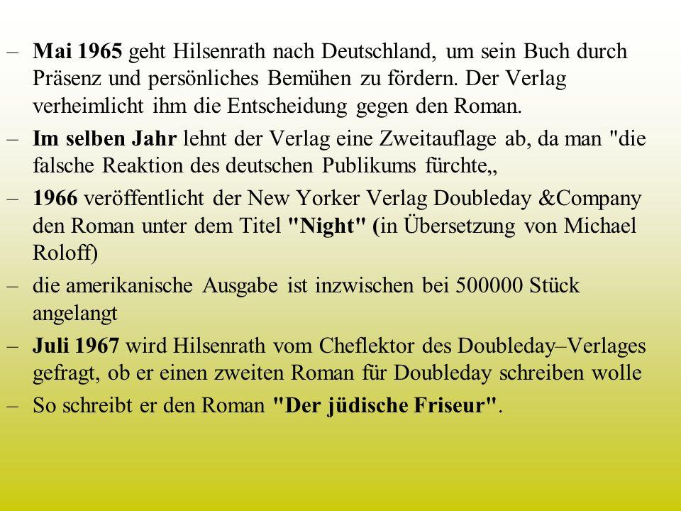 Mai 1965 geht Hilsenrath nach Deutschland, um sein Buch durch Präsenz und persönliches Bemühen zu fördern. Der Verlag verheimlicht ihm die Entscheidung gegen den Roman.