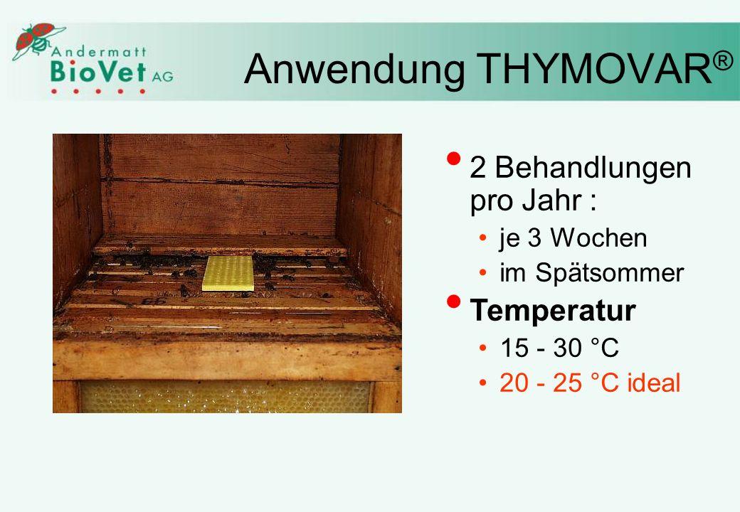 Anwendung THYMOVAR® 2 Behandlungen pro Jahr : Temperatur je 3 Wochen