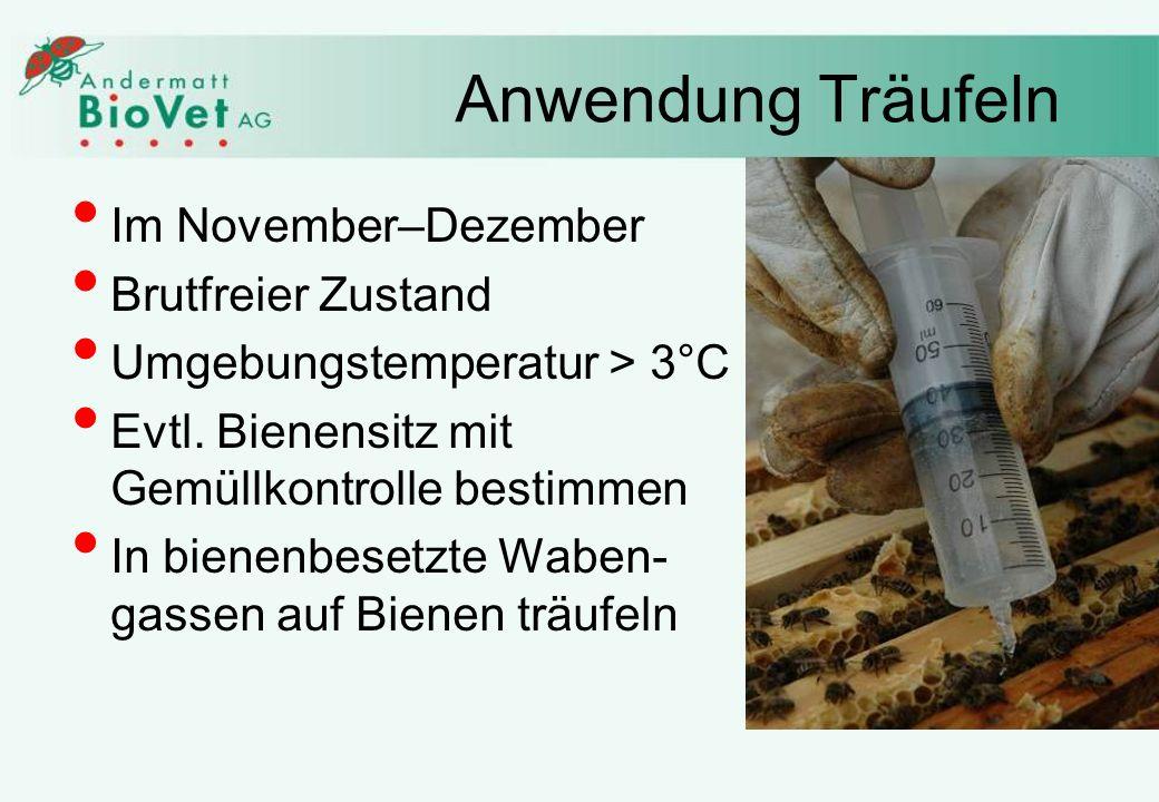 Anwendung Träufeln Im November–Dezember Brutfreier Zustand