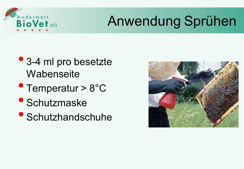 Anwendung Sprühen 3-4 ml pro besetzte Wabenseite Temperatur > 8°C