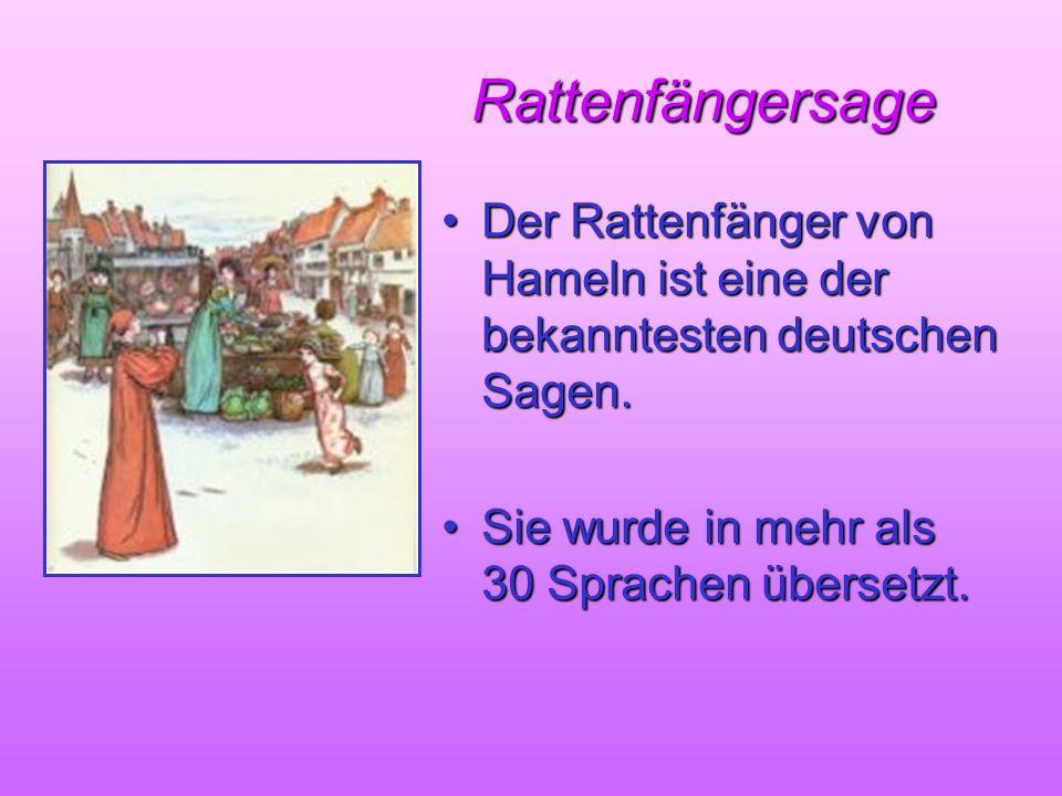 Rattenfängersage Der Rattenfänger von Hameln ist eine der bekanntesten deutschen Sagen.