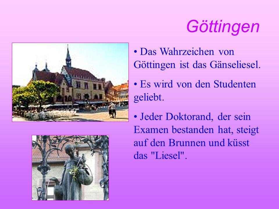 Göttingen Das Wahrzeichen von Göttingen ist das Gänseliesel.