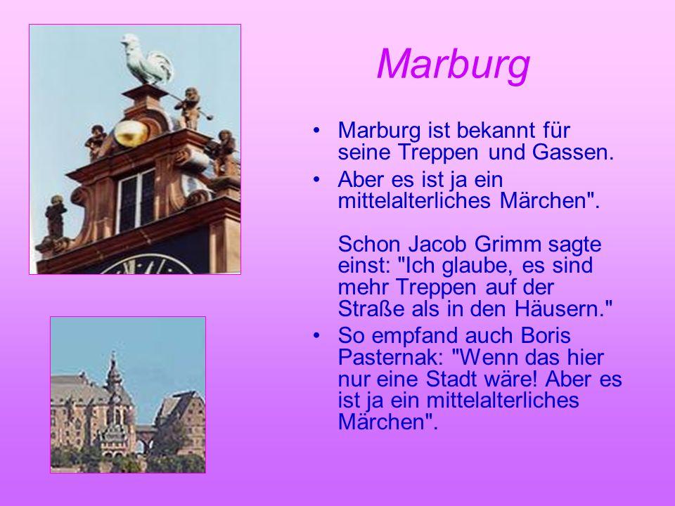 Marburg Marburg ist bekannt für seine Treppen und Gassen.