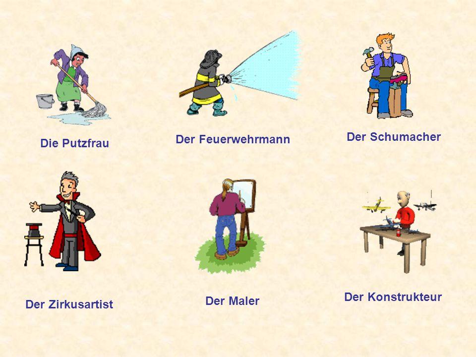 Der Feuerwehrmann Der Schumacher Die Putzfrau Der Konstrukteur Der Maler Der Zirkusartist