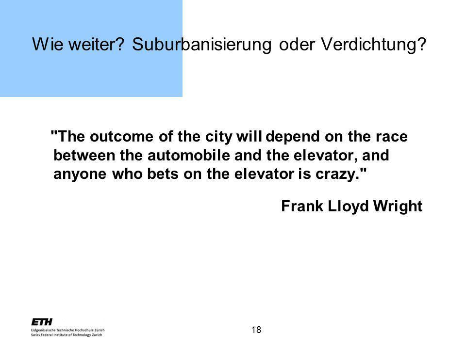 Wie weiter Suburbanisierung oder Verdichtung