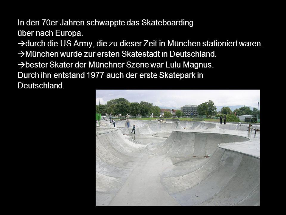 In den 70er Jahren schwappte das Skateboarding