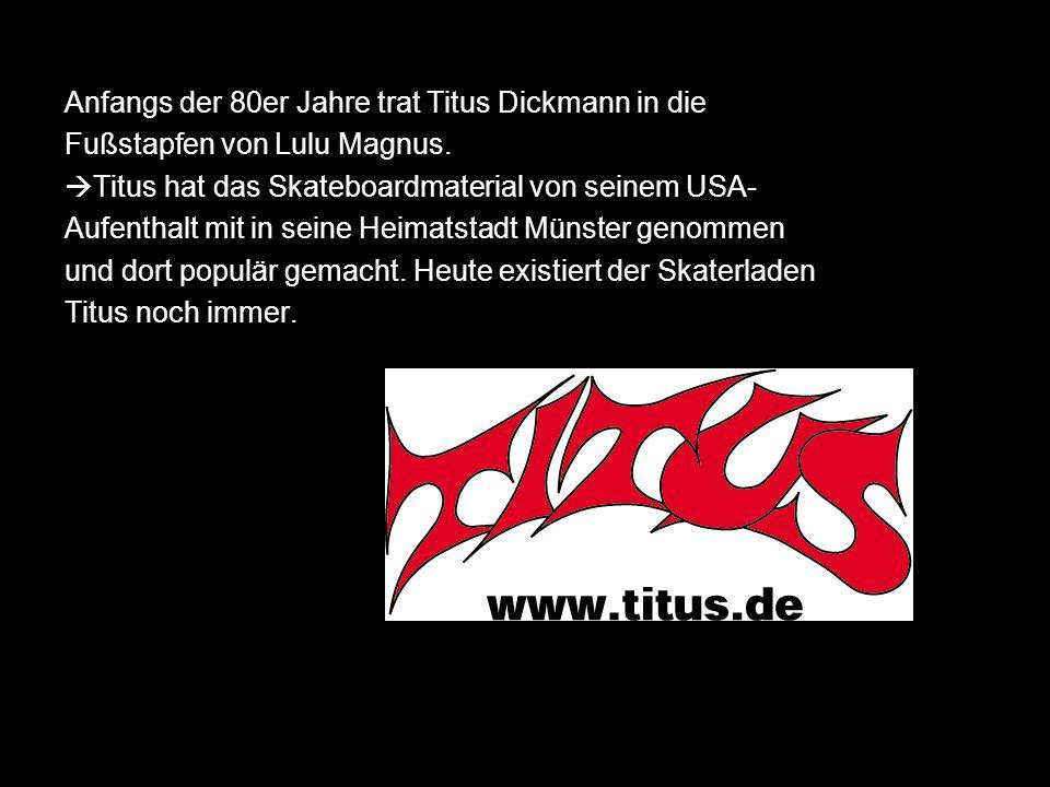Anfangs der 80er Jahre trat Titus Dickmann in die