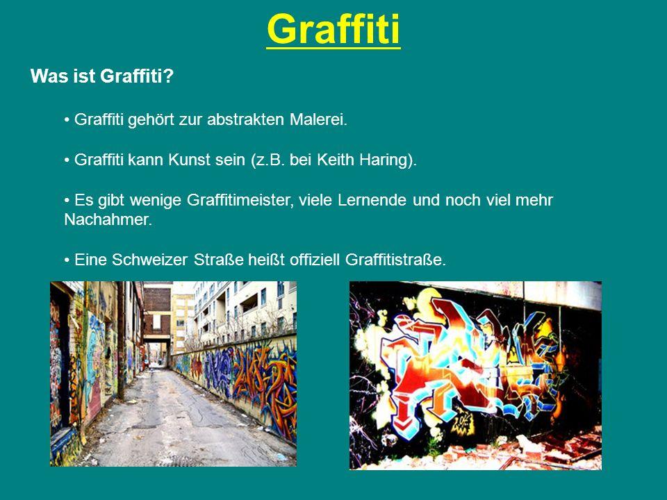 Graffiti Was ist Graffiti Graffiti gehört zur abstrakten Malerei.