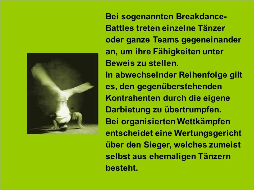 Bei sogenannten Breakdance-Battles treten einzelne Tänzer oder ganze Teams gegeneinander an, um ihre Fähigkeiten unter Beweis zu stellen.