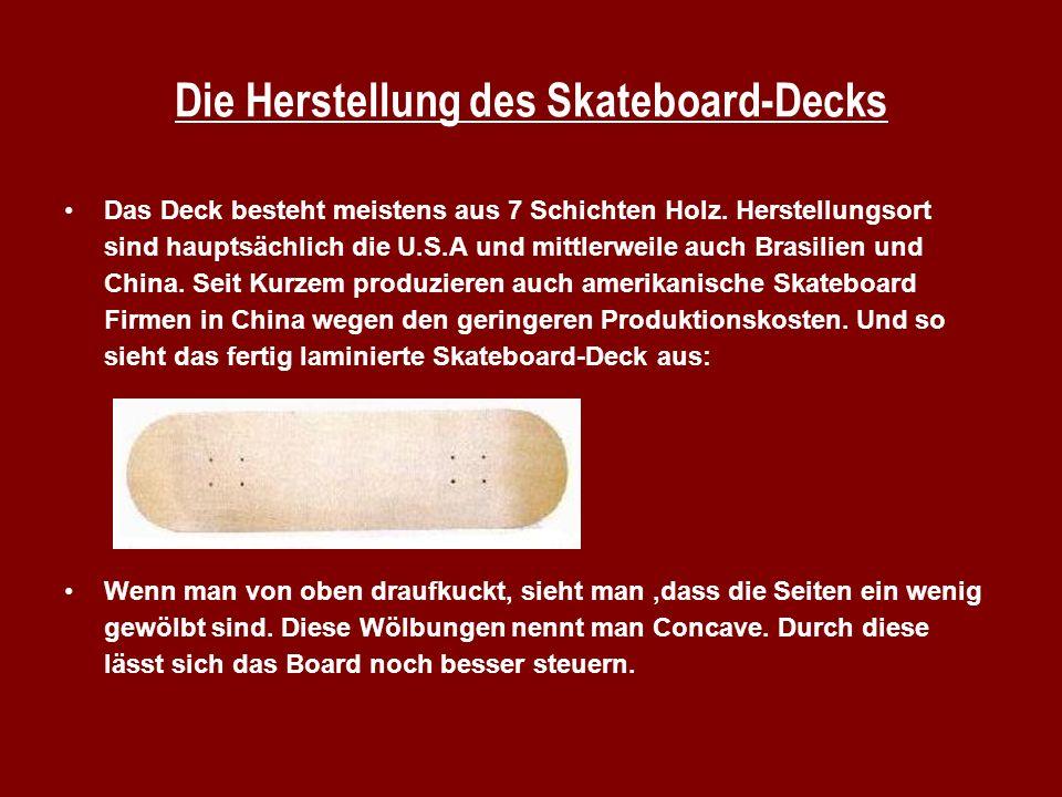 Die Herstellung des Skateboard-Decks