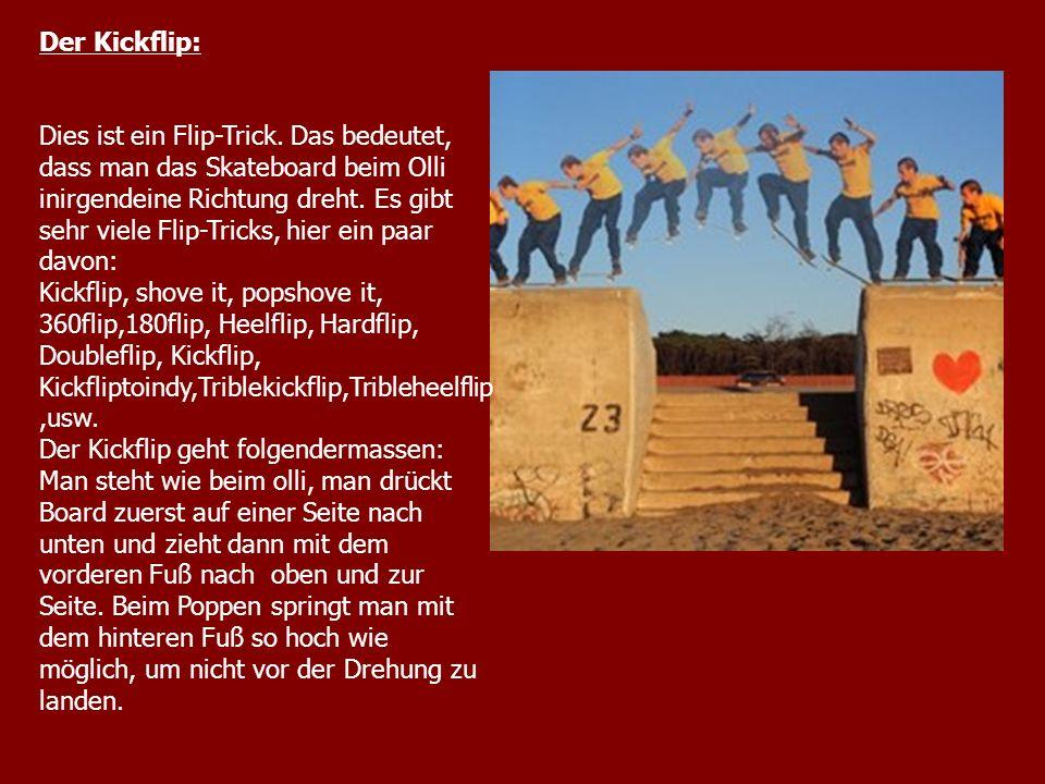 Der Kickflip: