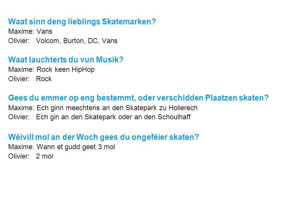 Waat sinn deng lieblings Skatemarken
