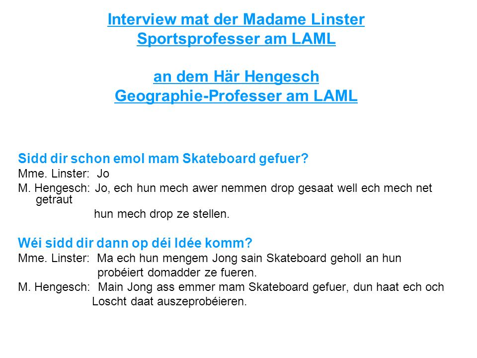 Interview mat der Madame Linster Sportsprofesser am LAML an dem Här Hengesch Geographie-Professer am LAML
