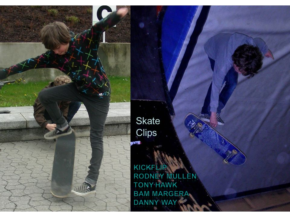 Skate Clips Kickflip Rodney mullen tony hawk Bam margera Danny way